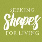 Shapes for Living