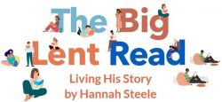 The Big Lent Read logo, Living his story by Hannah Steele