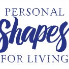 Personal Shapes for Living